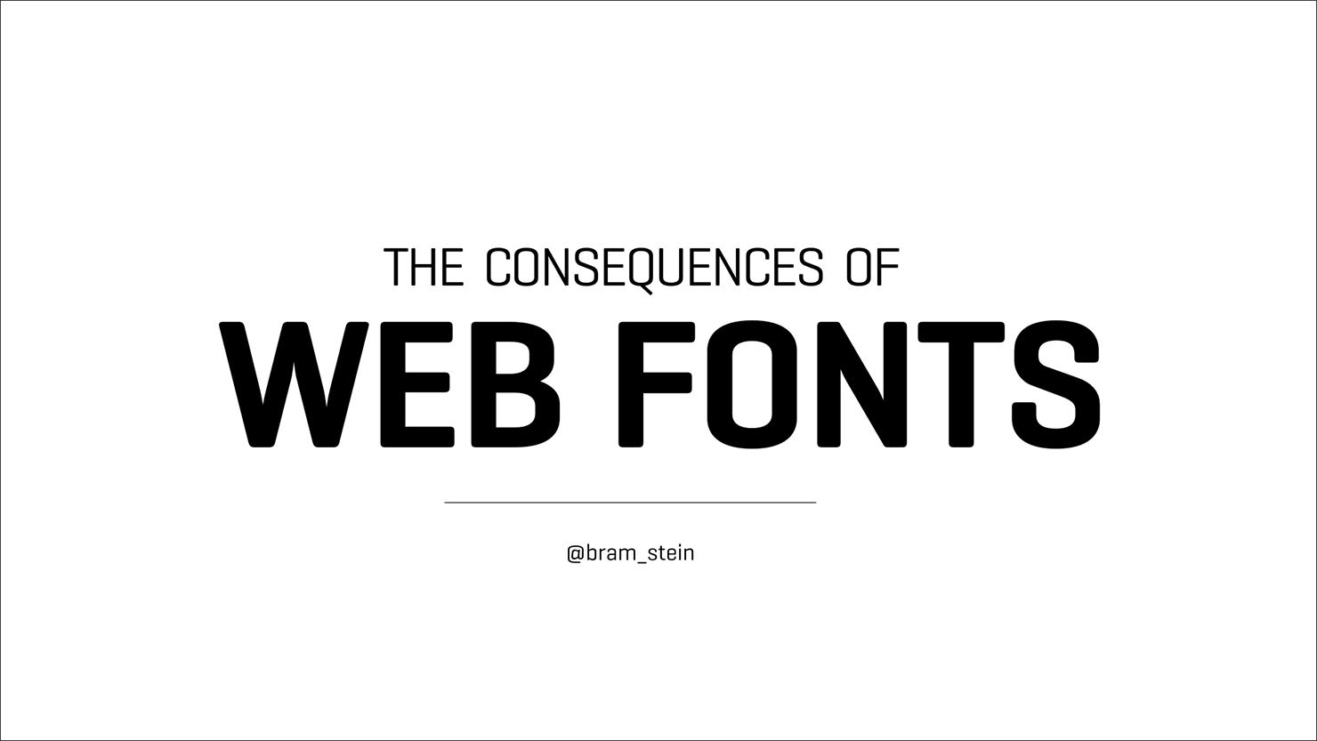 The Consequences of Web Fonts opening slide